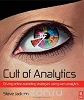 Cult of Analytics: Driving Online Marketing Strategies Using Web Analytics